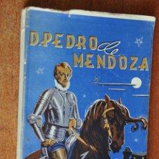 Libros de segunda mano: PEDRO DE MENDOZA NOVELA POR JUAN JOSE VALVERDE AÑO 1946. Lote 44967427