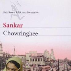 Libros de segunda mano: SANKAR. CHOWRINGHEE. SEIX BARRAL. 2011. Lote 45140522