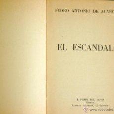 Libros de segunda mano: EL ESCANDALO DE PEDRO ANTONIO DE ALARCÓN. Lote 45149480