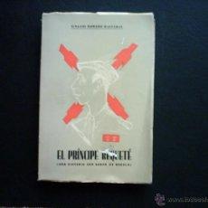 Libros de segunda mano: IGNACIO ROMERO RAIZÁBAL. EL PRÍNCIPE REQUETÉ. PRIMERA EDICIÓN. 1965. DEDICATORIA AUTÓGRAFA DEL AUTOR. Lote 45230697