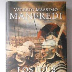 Libros de segunda mano: LOS IDUS DE MARZO VALERIO MASSIMO MANFREDI GRIJALBO 1 EDICION 2009. Lote 45303644