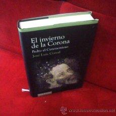 Libros de segunda mano: JOSÉ LUIS CORRAL: EL INVIERNO DE LA CORONA (PEDRO EL CEREMONIOSO). Lote 45310115