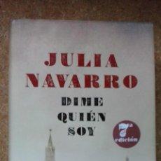 Livres d'occasion: DIME QUIÉN SOY (2010) / JULIA NAVARRO. PLAZA & JANÉS. TAPA DURA.. Lote 159947377