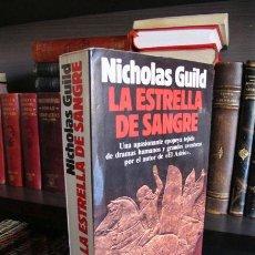 Libros de segunda mano: LA ESTRELLA DE SANGRE - NICHOLAS GUILD - PLANETA, 1990 (1ª EDICIÓN ABSOLUTA) - PRECIO AJUSTADO. Lote 46016085