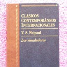 Libros de segunda mano: CLASICOS CONTEMPORANEOS INTERNACIONALES PLANETA 1997 LOS SIMULADORES NAIPAUL. Lote 45542831