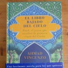 Libros de segunda mano: EL LIBRO BAJADO DEL CIELO. AHMAD VINCENZO. SIRUELA. 2006 336 PAG. Lote 45791957