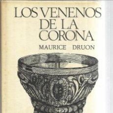 Libros de segunda mano: LOS VENENOS DE LA CORONA. MAURICE DRUON. CÍRCULO DE LECTORES. BARCELONA. 1972. Lote 45930157