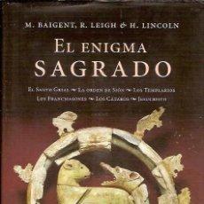Libros de segunda mano: EL ENIGMA SAGRADO M BAIGNET R LEIGH H LINCOLN EDICIONES MARTINEZ ROCA 2004. Lote 104265016