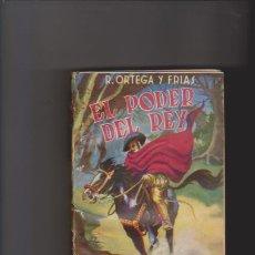 Libros de segunda mano - EL PODER DEL REY - R. ORTEGA Y FRÍAS - EDITORIAL TESORO 1946 / MADRID - 46026626