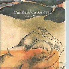 Libros de segunda mano: CUMBRES DE SARAJEVO, ANA DE VELASCO, INCIPIT 2003, DEDICATORIA AUTORA, RÚSTICA, 189 PÁGS, 15X20CM. Lote 46036281