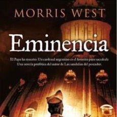Libros de segunda mano: EMINENCIA - MORRIS WEST. Lote 46097425