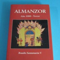 Libros de segunda mano: ALMANZOR. AÑO 1000 - TERROR. BRAULIO SANTAMARÍA V-. Lote 46105771