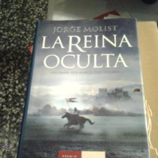 Libros de segunda mano: LA REINA OCULTA. JORGE MOLIST.. Lote 46249560