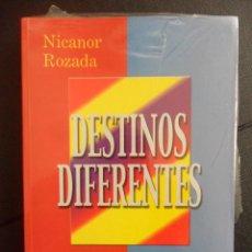 Libros de segunda mano: DESTINOS DIFERENTES. NICANOR ROZADA. AÑO 2000. RUSTICA. 17 X 24 CMS. 417 PAGINAS. 730 GRAMOS. NUEVO. Lote 46258246