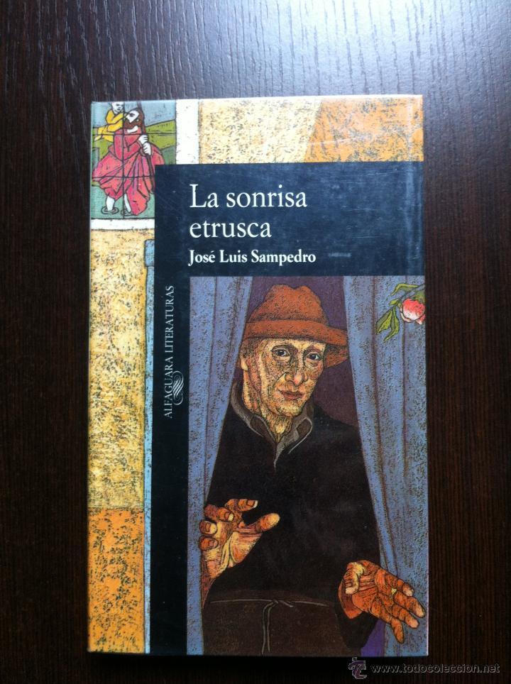 LA SONRISA ETRUSCA - JOSE LUIS SAMPEDRO - ALFAGUARA - MADRID - 1991 - (Libros de Segunda Mano (posteriores a 1936) - Literatura - Narrativa - Novela Histórica)