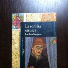 Libros de segunda mano: LA SONRISA ETRUSCA - JOSE LUIS SAMPEDRO - ALFAGUARA - MADRID - 1991 -. Lote 193776316