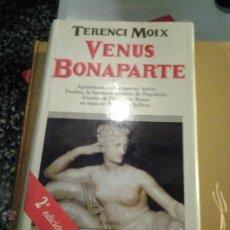 Libros de segunda mano: VENUS BONAPARTE - TERENCI MOIX . Lote 46210735