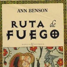Libros de segunda mano: RUTA DE FUEGO - ANN BENSON / PLAZA & JAMES / MUNDI-372 , BUEN ESTADO. Lote 46363338
