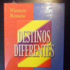 Libros de segunda mano: DESTINOS DIFERENTES. NICANOR ROZADA. AÑO 2000. RUSTICA. 17 X 24 CMS. 417 PAGINAS. 730 GRAMOS. NUEVO. Lote 46451287