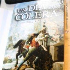 Libros de segunda mano: UN DIA DE COLERA, ARTURO PEREZ REVERTE EDITA ALFAGUARA 1ª EDICION 2007. Lote 46612882