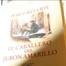 Libros de segunda mano: EL CABALLERO DEL JUBON AMARILLO, ARTURO PEREZ REVERTE, EDITA ALFAGUARA 1ª EDICION 2003. Lote 46613021