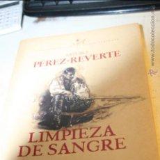 Libros de segunda mano: LIMPIEZA DE SANGRE, ARTURO PEREZ REVERTE, EDITA ALFAGUARA 2ª EDICION NOVIEMBRE 1997. Lote 46613231
