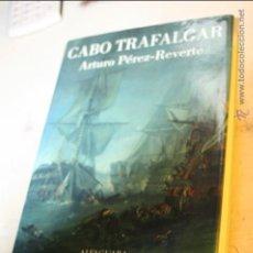 Libros de segunda mano: CABO TRAFALGAR, ARTURO PEREZ REVERTE, EDITA ALFAGUARA 5ª EDICION DICIEMBRE 2004. Lote 46613459