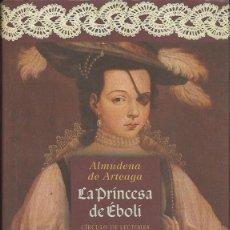 Libros de segunda mano: ALMUDENA DE ARTEAGA : LA PRINCESA DE ÉBOLI. (PRÓLOGO DE PALOMA DÍAZ-MAS. CÍRCULO DE LECTORES, 2000). Lote 47053209