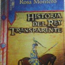 Libros de segunda mano: HISTORIA DEL REY TRANSPARENTE DE ROSA MONTERO.2005. Lote 47245117