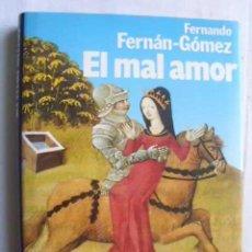 Libros de segunda mano: EL MAL AMOR. FERNÁN-GÓMEZ, FERNANDO. 1987. Lote 47278185