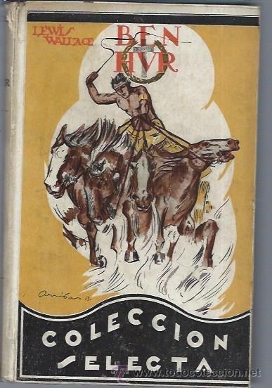 BEN HUR, LEWIS WALLACE, MADRID APOSTOLADO DE LA PRENSA 1939, LECTURAS RECREATIVAS, NOVELA HISTÓRICA (Libros de Segunda Mano (posteriores a 1936) - Literatura - Narrativa - Novela Histórica)