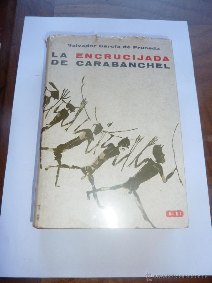 LIBRO Nº 96 - LA ENCRUCIJADA DE CARABANCHEL - SALVADOR GARCIA DE PRUNEDA (Libros de Segunda Mano (posteriores a 1936) - Literatura - Narrativa - Novela Histórica)