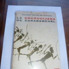 Libros de segunda mano: LIBRO Nº 96 - LA ENCRUCIJADA DE CARABANCHEL - SALVADOR GARCIA DE PRUNEDA. Lote 47685499