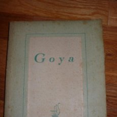 Libros de segunda mano: GOYA. EDITORIAL RAMÓN SOPENA.1941.BARCELONA. Lote 47854197
