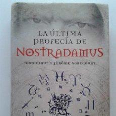 Libros de segunda mano: LA ÚLTIMA PROFECÍA DE NOSTRADAMUS - JEROME NOBÉCOURT / DOMINIQUE NOBÉCOURT - ESPASA CALPE - 2008. Lote 47999384
