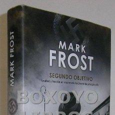 Libros de segunda mano: FROST, MARK. SEGUNDO OBJETIVO. Lote 48109318