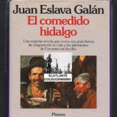 Libros de segunda mano: EL COMEDIDO HIDALGO - JUAN ESLAVA GALAN - CERVANTES - PLANETA 1994 - SIN USO - PRIMERA EDICIÓN. Lote 48316627
