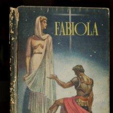 Libros de segunda mano: FABIOLA O LA IGLESIA DE LAS CATACUMBAS - CARDENAL WISEMAN - APOSTOLADO DE LA PRENSA 1949. Lote 48512091