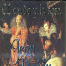 Libros de segunda mano: JEAN PLAIDY : EL CARDO Y LA ROSA (GRIJALBO, 1998) PRIMERA EDICIÓN, FORMATO GRANDE. Lote 48643728