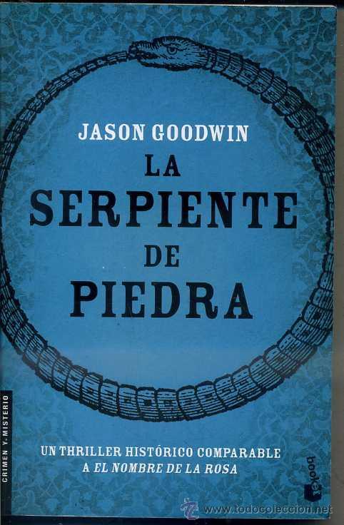 JASON GOODWIN : LA SERPIENTE DE PIEDRA (SEIX BARRAL 2009) (Libros de Segunda Mano (posteriores a 1936) - Literatura - Narrativa - Novela Histórica)