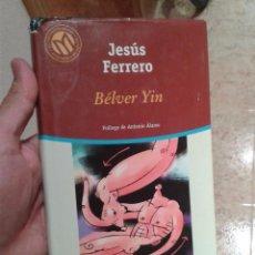 Libros de segunda mano: BÉLVER YIN (2001) - JESÚS FERRERO - ISBN: 9788481302875. Lote 48726875