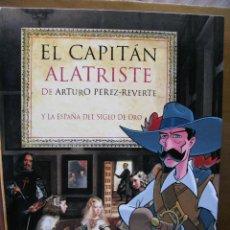 Libros de segunda mano: EL CAPITAN ALATRISTE DE ARTURO PEREZ-REVERTE Y LA ESPAÑA DEL SIGLO DE ORO. AGUILAR. 204 PÁGINAS.. Lote 48889838