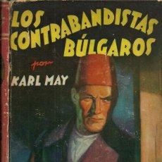 Libros de segunda mano: LOS CONTRABANDISTAS BÚLGAROS - KARL MAY - EDITORIAL MOLINO - 1937. Lote 101021966