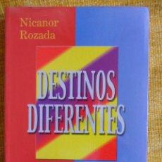 Libros de segunda mano: DESTINOS DIFERENTES. NICANOR ROZADA. AÑO 2000. RUSTICA. 17 X 24 CMS. 417 PAGINAS. 730 GRAMOS. NUEVO. Lote 48947455