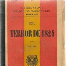 Libros de segunda mano: EL TERROR DE 1824 / B. PÉREZ GALDÓS - 1906. Lote 48972232