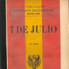 Libros de segunda mano: 7 DE JULIO / B. PÉREZ GALDÓS - 1906. Lote 48972302