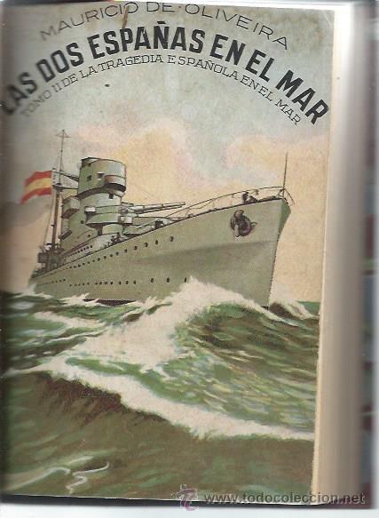 LAS DOS ESPAÑAS EN EL MAR, TOMO II, MAURICIO OLIVEIRA, 1937 ESTABLECIMIENTOS CERON CÁDIZ (Libros de Segunda Mano (posteriores a 1936) - Literatura - Narrativa - Novela Histórica)