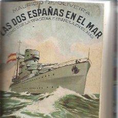 Libros de segunda mano: LAS DOS ESPAÑAS EN EL MAR, TOMO II, MAURICIO OLIVEIRA, 1937 ESTABLECIMIENTOS CERON CÁDIZ. Lote 49027111