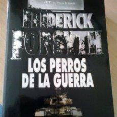 Libros de segunda mano: LOS PERROS DE LA GUERRA - FREDERICK FORSYTH. Lote 49052869