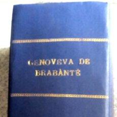 Libros de segunda mano: GENOVEVA DE BRABANTE LEYENDA HISTÓRICA TOMOS 1 Y 2 ANTONIO CONTRERAS AÑOS 60. Lote 49258649